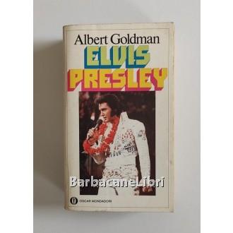 Goldman Albert, Elvis Presley, Mondadori, 1983