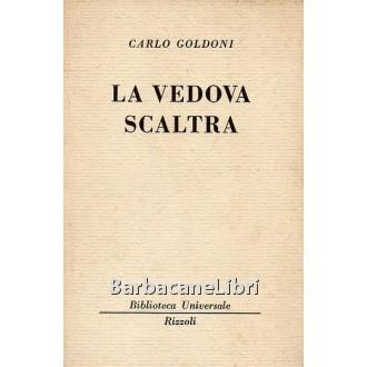Goldoni Carlo, La vedova scaltra, Rizzoli, 1959