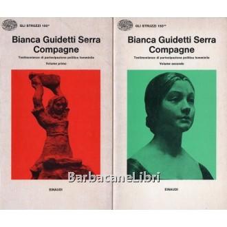 Guidetti Serra Bianca, Compagne (2 voll.), Einaudi, 1977
