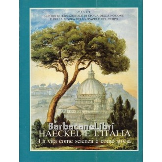 Haeckel e l'Italia, Centro Internazionale di Storia dello Spazio e del Tempo, 1993