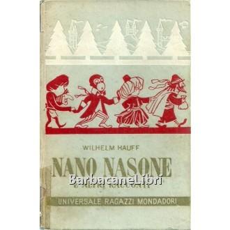 Hauff Wilhelm, Nano Nasone e altri racconti, Mondadori, 1951