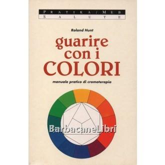 Hunt Roland, Guarire con i colori, MEB, 1996