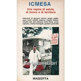 Martorelli Marco (a cura di), ICMESA. Una rapina di salute, di lavoro e di territorio, Mazzotta, 1976