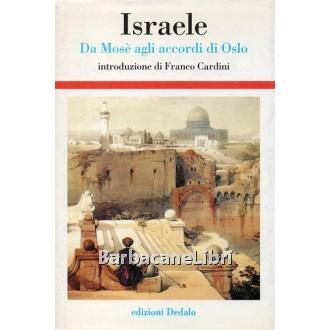 Israele. Da Mosè agli accordi di Oslo, Dedalo, 1999