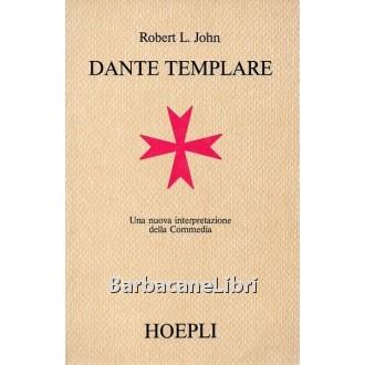 John Robert L., Dante templare, Hoepli, 1991