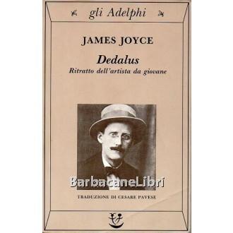 Joyce James, Dedalus. Ritratto dell'artista da giovane, Adelphi, 1990