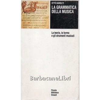Karolyi Otto, La grammatica della musica, Einaudi, 1993