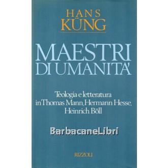 Kung Hans, Maestri di umanità, Rizzoli, 1989