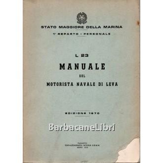 Manuale del motorista navale di leva L 23, Stato Maggiore della Marina, 1970