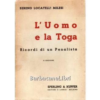 Locatelli Milesi Sereno, L'uomo e la toga, Sperling & Kupfer, 1939
