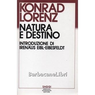 Lorenz Konrad, Natura e destino, Mondadori, 1985