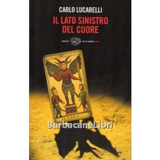 Lucarelli Carlo, Il lato sinistro del cuore, Einaudi, 2003