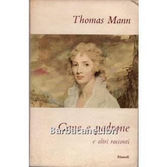 Mann Thomas, Cane e padrone e altri racconti, Einaudi, I coralli, 1953