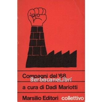 Mariotti Dadi (a cura di), Compagni del '68, Marsilio, 1975