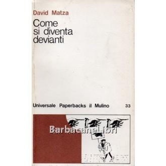 Matza David, Come si diventa devianti, Il Mulino, 1976