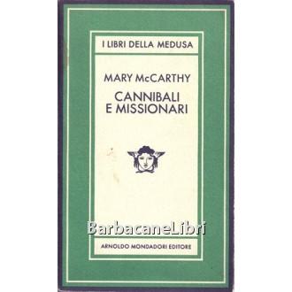 McCarthy Mary, Cannibali e missionari, Mondadori, 1982