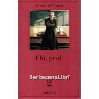 McCourt Frank, Ehi prof!, Adelphi, 2006