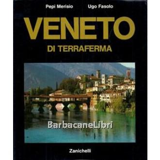 Merisio Pepi, Fasolo Ugo, Veneto di terraferma, Zanichelli, 1978