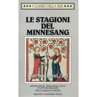 Molinari Vittoria (a cura di), Le stagioni del Minnesang, Rizzoli, 1994