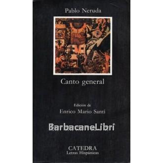 Neruda Pablo, Canto general, Catedra, 1995