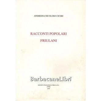 Nicoloso Ciceri Andreina, Racconti popolari friulani, Società Filologica Friulana, 1994