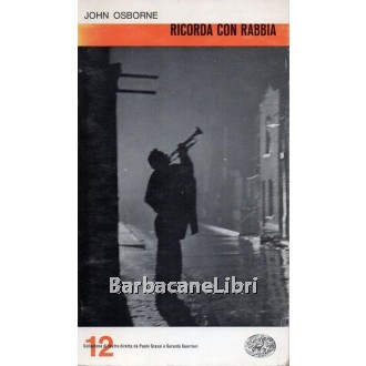 Osborne John, Ricorda con rabbia, Einaudi, 1963