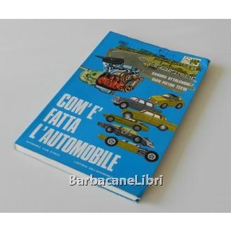 Ottolenghi Sandro, Testa Gian Pietro, Com'è fatta l'automobile, L'Editrice dell'Automobile, 1968