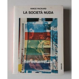Packard Vance, La società nuda, Einaudi, 1973