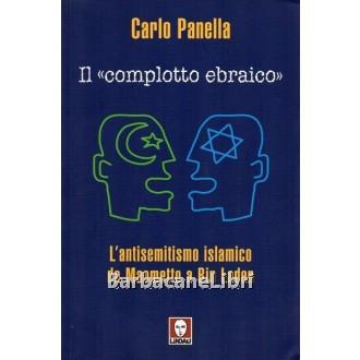 Panella Carlo, Il complotto ebraico, Lindau, 2005