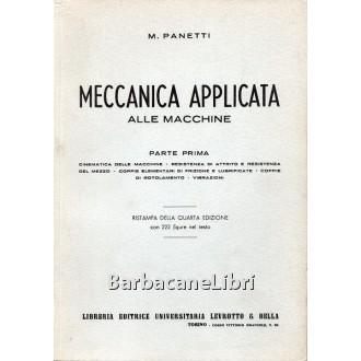 Panetti M., Meccanica applicata alle macchine (3 voll.), Libreria Editrice Universitaria Levrotto & Bella, 1952-1954