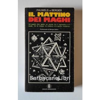 Pauwels Louis, Bergier Jacques, Il mattino dei maghi, Mondadori, 1979