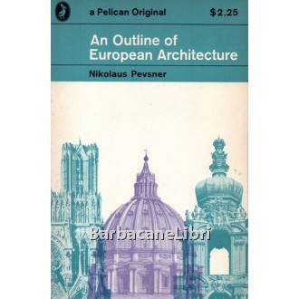 Pevsner Nikolaus, An outline of European architecture, Penguin, 1964