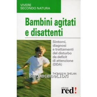 Phelan Thomas W., Bambini agitati e disattenti, Red Edizioni, 2006