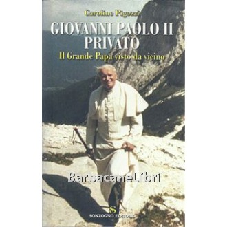Pigozzi Caroline, Giovanni Paolo II privato, Sonzogno