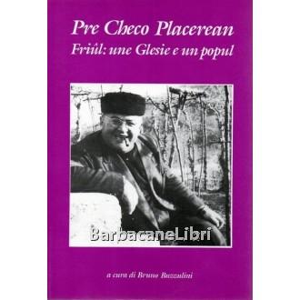 Placereani Francesco / Pre Checo Placerean, Friul: une Glesie e un popul, Litografia Designgraf, 1989
