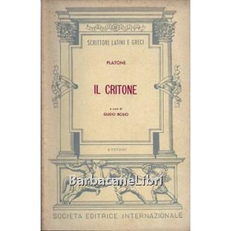 Platone, Il Critone. A cura di Guido Bosio, Società Editrice Internazionale, 1965