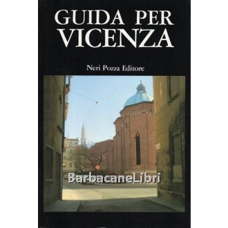 Pozza Neri, Guida per Vicenza, Neri Pozza, 1982