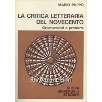 Puppo Mario, La critica letteraria del Novecento. Orientamenti e problemi, Studium, 1978