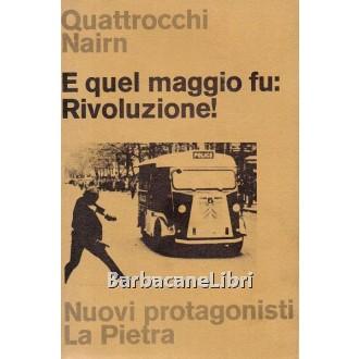 Quattrocchi Angelo, Nairn Tom, E quel maggio fu: Rivoluzione!, La Pietra, 1978