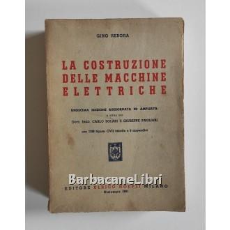 Rebora Gino, La costruzione delle macchine elettriche, Hoepli, 1961