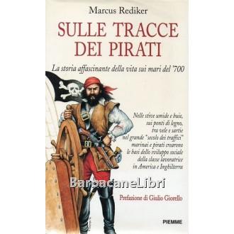 Rediker Marcus, Sulle tracce dei pirati, Piemme, 1996