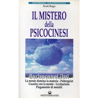 Rogo Scott D., Il mistero della psicocinesi, Mediterranee, 1996