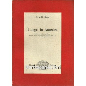 Rose Arnold, I negri in America, Einaudi, 1952