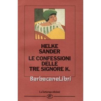 Sander Helke, Le confessioni delle tre signore K., La Tartaruga, 1989