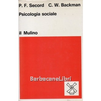 Secord Paul F., Backman Carl W., Psicologia sociale, Il Mulino, 1973