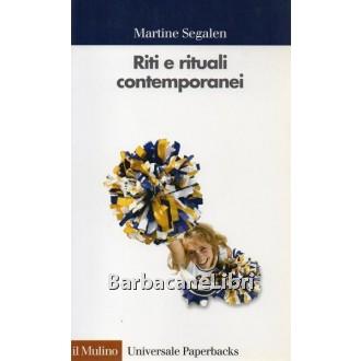 Segalen Martine, Riti e rituali contemporanei, Il Mulino, 2005