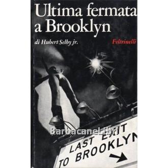 Selby Hubert, Ultima fermata a Brooklyn, Feltrinelli, 1972