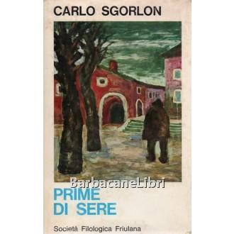 Sgorlon Carlo, Prime di sere, Società Filologica Friulana, 1971