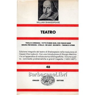 Shakespeare William, Teatro (vol. IV), Einaudi, 1971