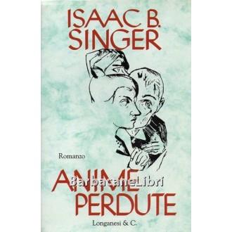 Singer Isaac Bashevis, Anime perdute, Longanesi, 1995